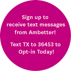If you're an Ambetter member, sign up to receive text messages from Ambetter! Health Tips, Reminders, and More! Text TX to 36453 to Opt-in Today!